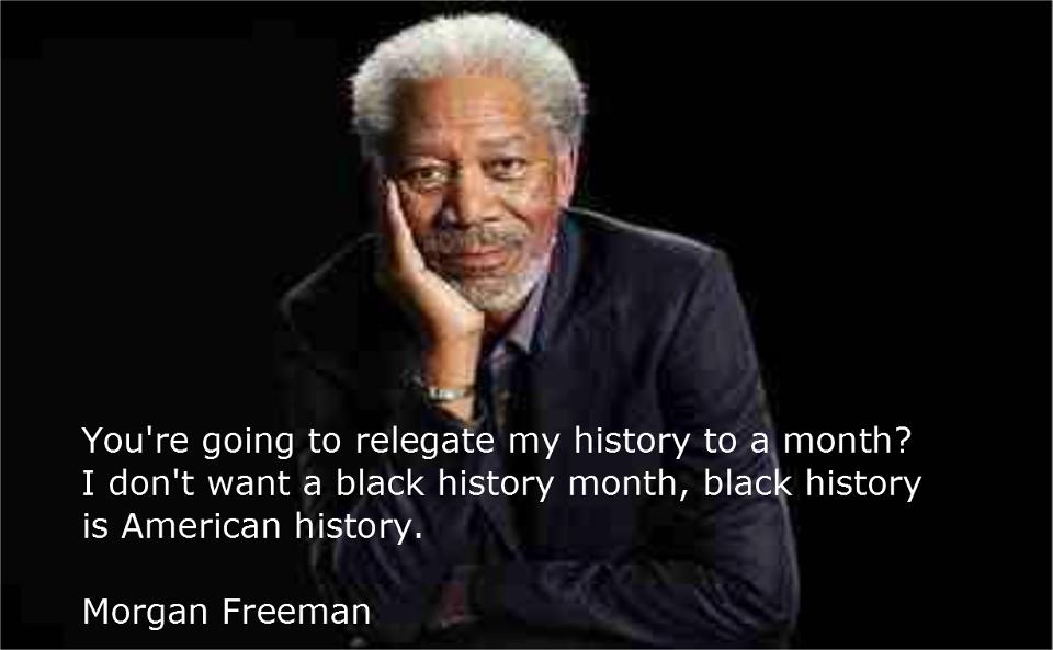 Morgan Freeman Black History Month Quotes Quotesgram