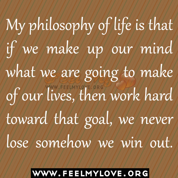 my own philosophy of life My personal nursing philosophy according  for the above reasons and my own personal  we spend a lot of our time just talking to them about life and their.