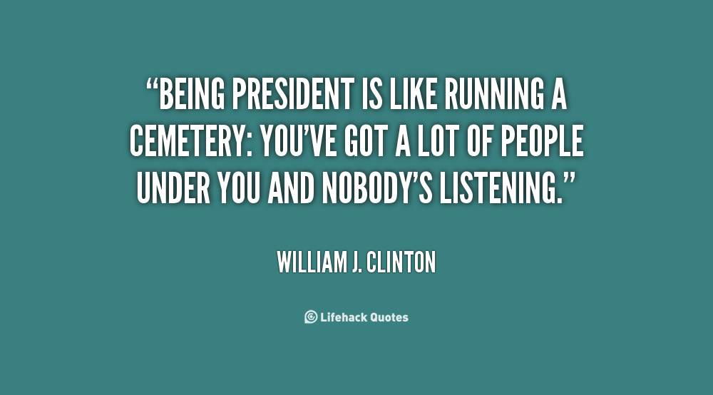 Quotes About Being President. QuotesGram