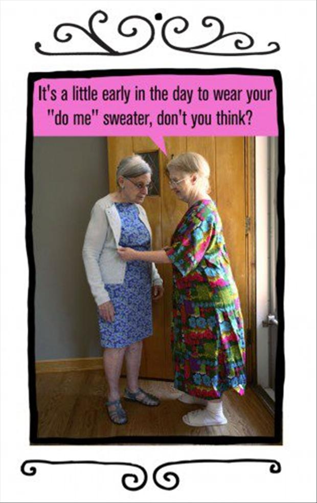 Funny Quotes For Female Friends : Old lady friend funny quotes quotesgram