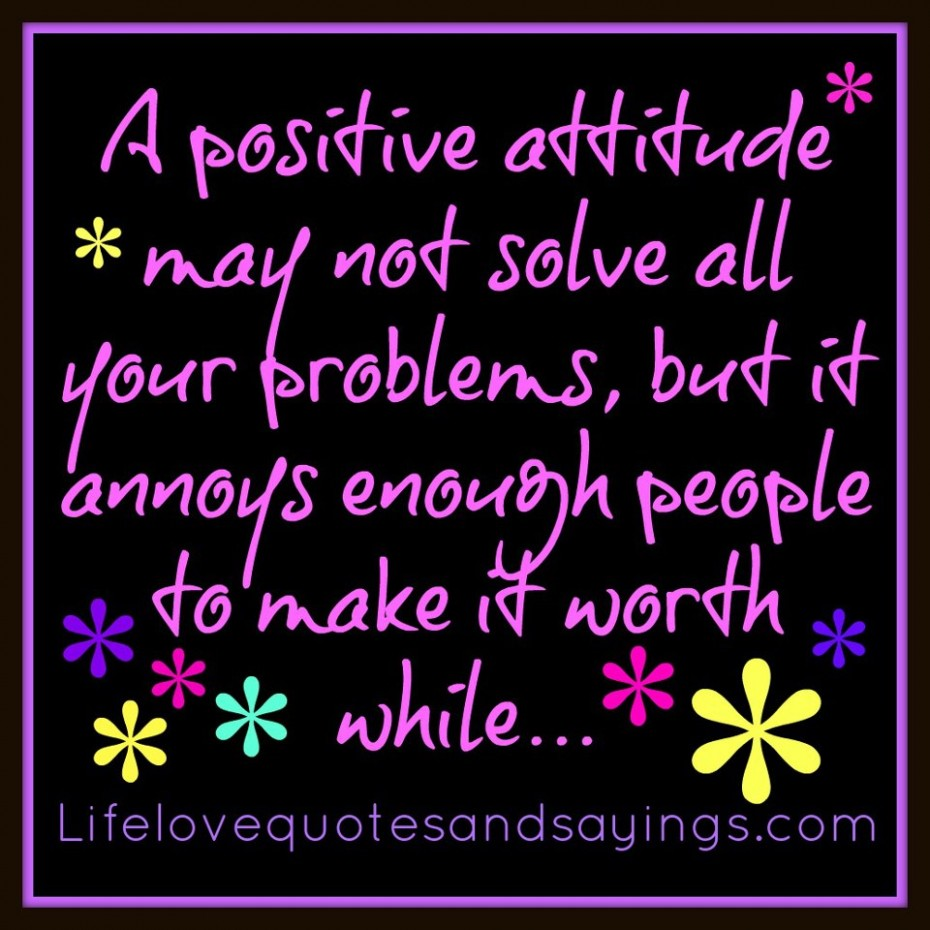Inspirational Quotes About Positive: Funny Inspirational Quotes About Attitude. QuotesGram