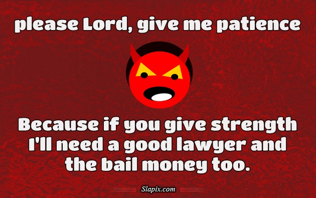 Lord Give Me Patience Quotes. QuotesGram