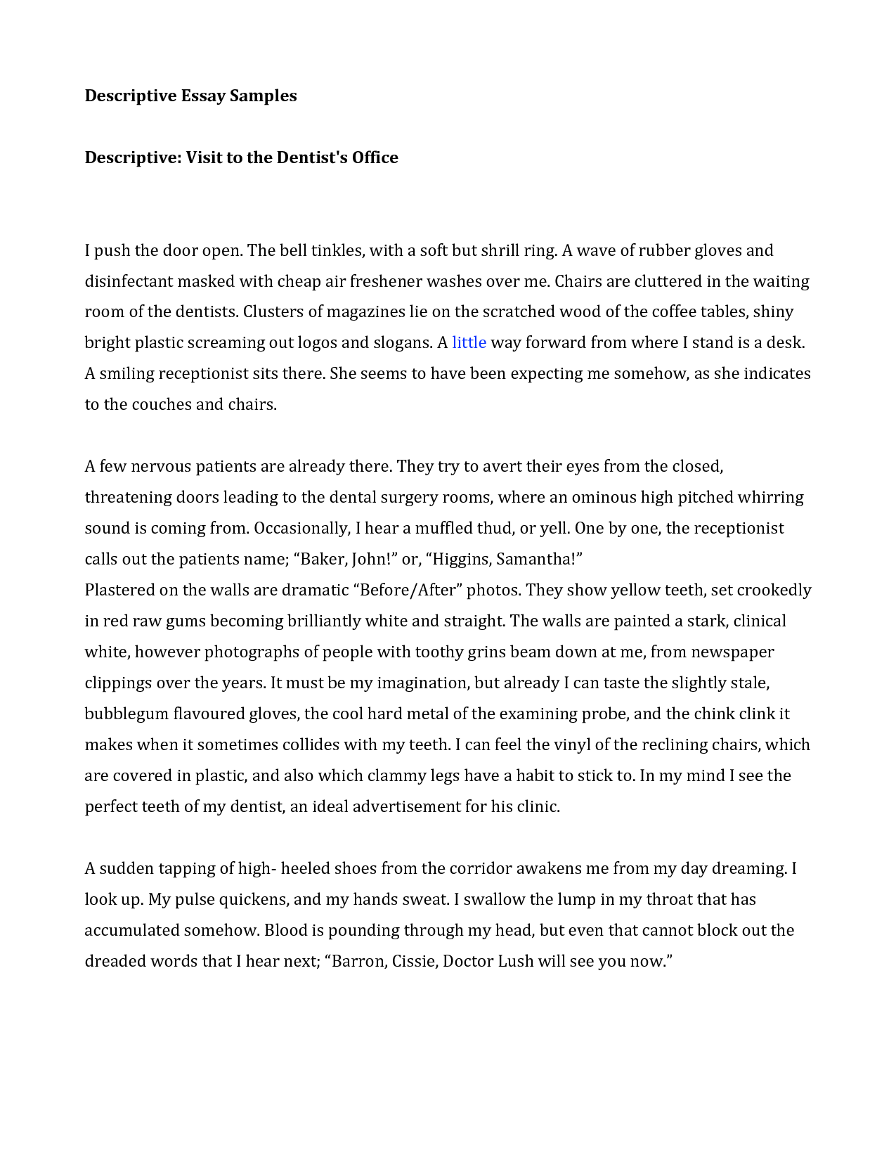essay on descriptive writing How to write a descriptive essay a descriptive essay should create a vivid picture of the topic in the reader's mind you may need to write a descriptive essay for a class assignment or.