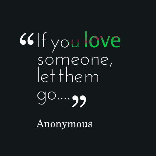 how to let him go when you love him