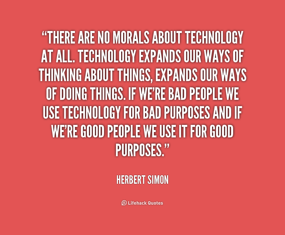 quotes on technology and moral values Moral education in the life of the school identify common moral values yet there is increasing protest against the way values are addressed in schools.