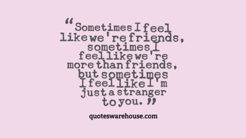 Quotes About Friends Becoming Strangers. QuotesGram