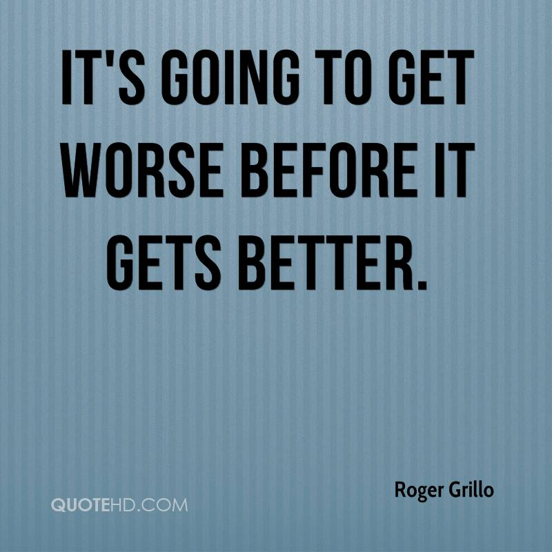 Its going to get better quotes quotesgram for How to get quotes