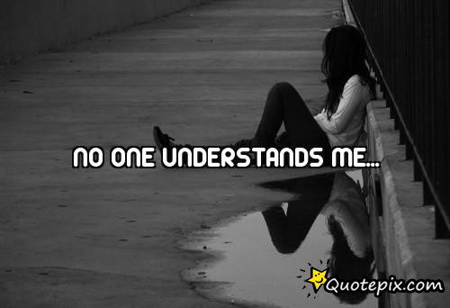 No One Understands Me Quotes Quotesgram