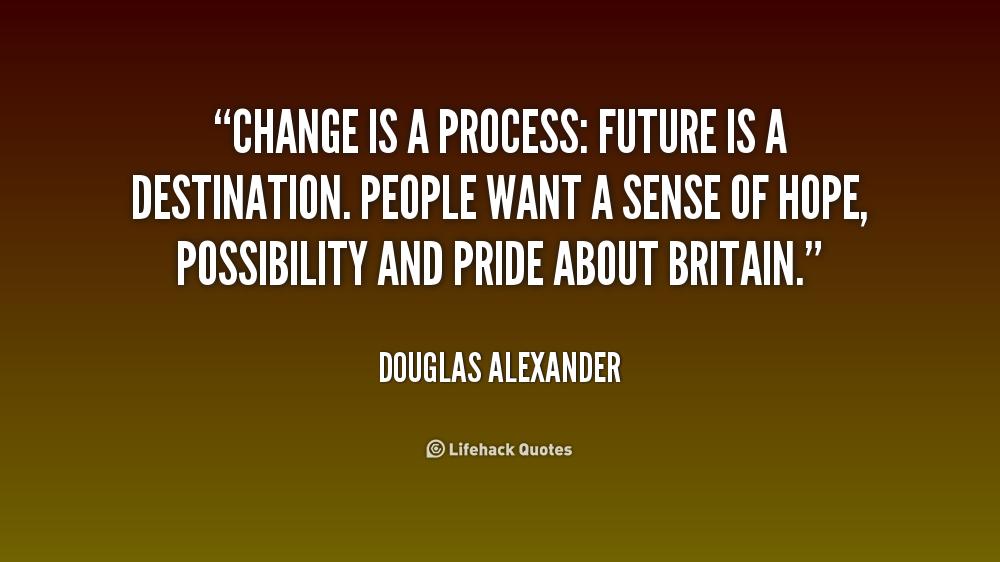 Process Change Quotes Quotesgram
