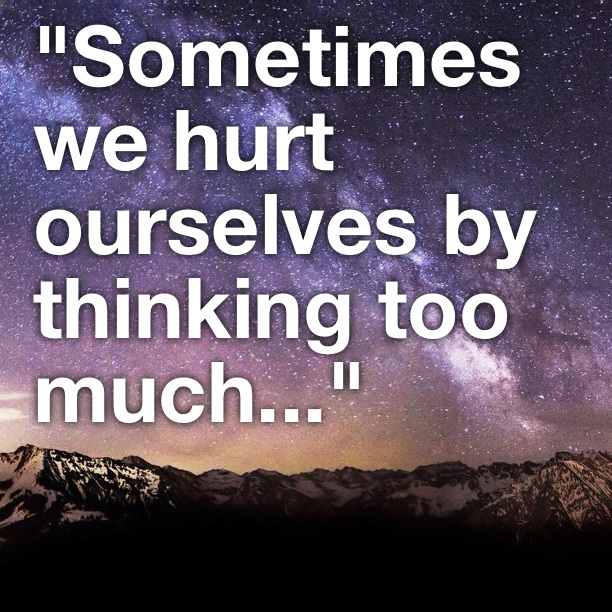 Quotes About Thinking: Quotes About Thinking Too Much. QuotesGram