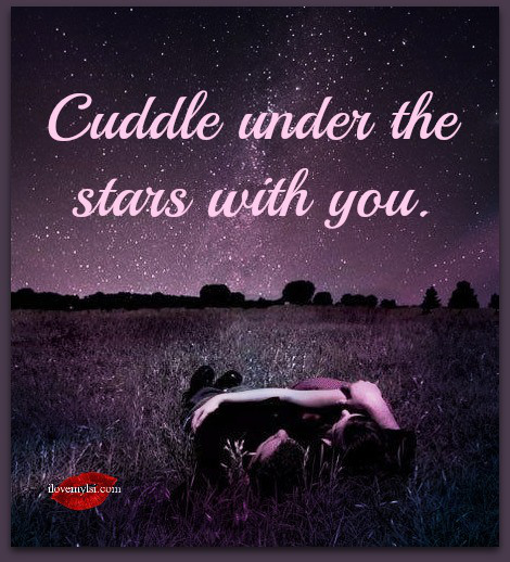 I Want To Cuddle With You Quotes: Under The Stars Quotes. QuotesGram
