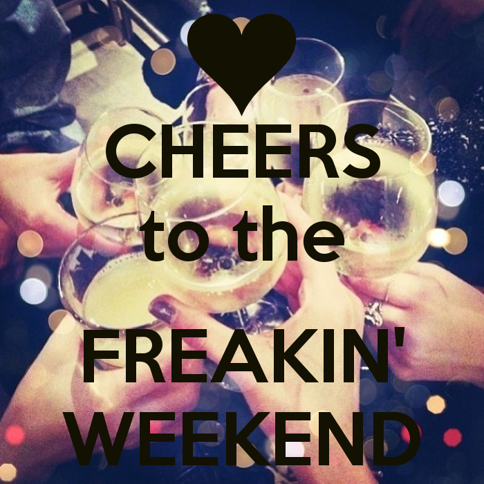 cheers to the weekend quotes quotesgram