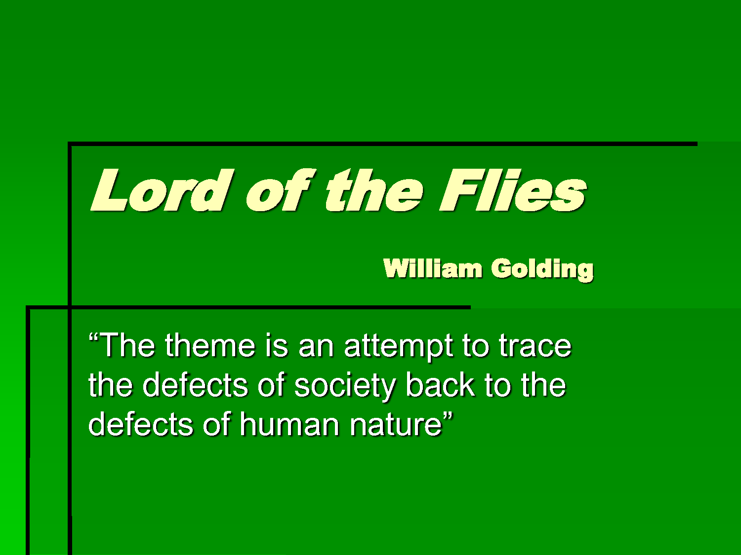 the theme of savagery of humans in the novel lord of the flies and the short story the most dangerou The theme of lord of the flies essay the book lord of the flies shows us how humans act the most significant theme in the novel lord of the flies by.