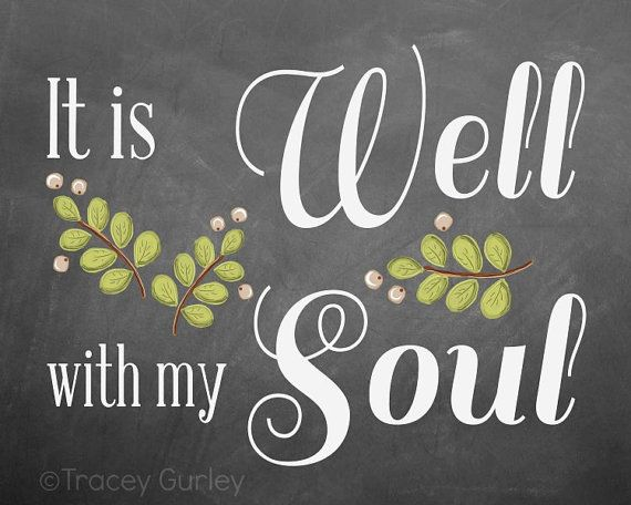 It Is Well With My Soul Picture Quotes: It Is Well With My Soul Chalkboard Quotes. QuotesGram