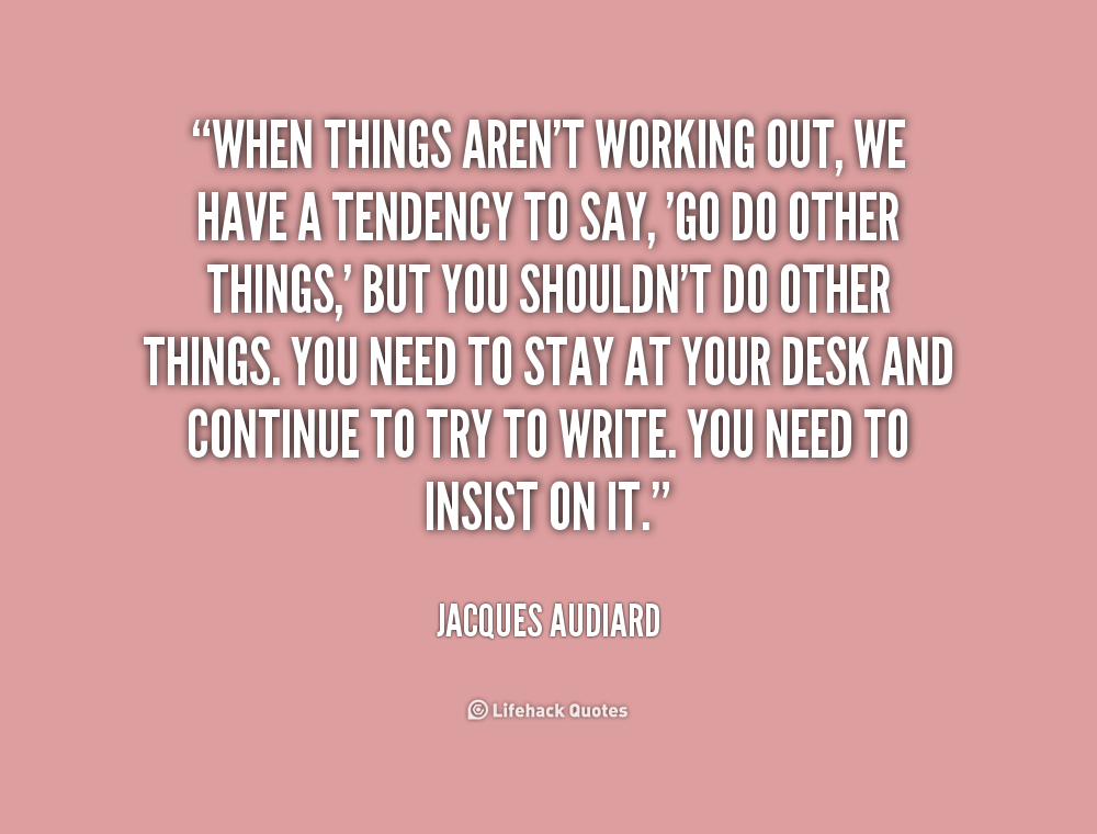 When Things Don T Work Out Quotes: Things Will Work Out Quotes. QuotesGram