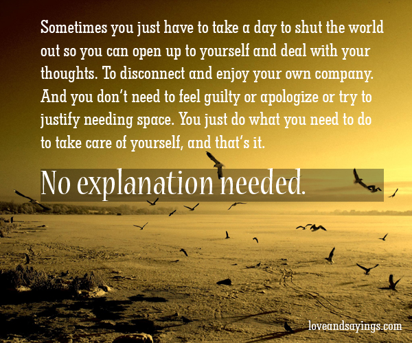 Quotes To Live By With Explanation: No Explanation Needed Quotes. QuotesGram