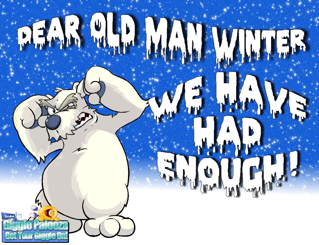 Winter Go Away Quotes Quotesgram First, i just gotta find your mom. winter go away quotes quotesgram
