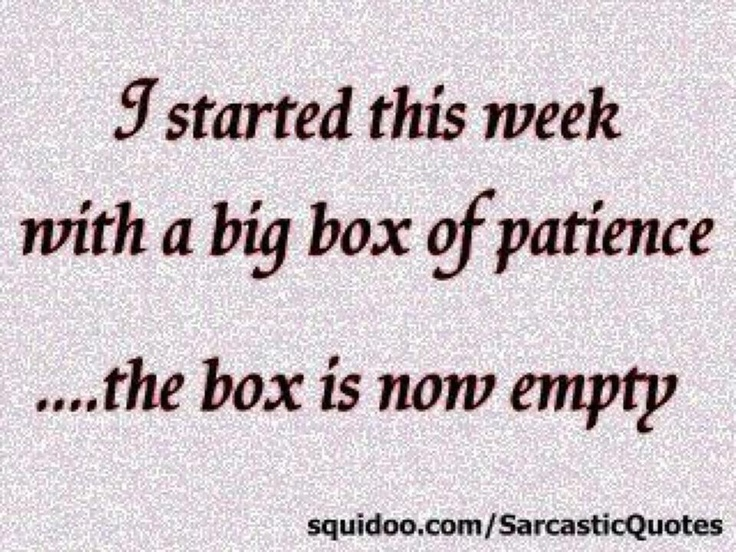 Sarcastic Quotes About Patience Quotesgram