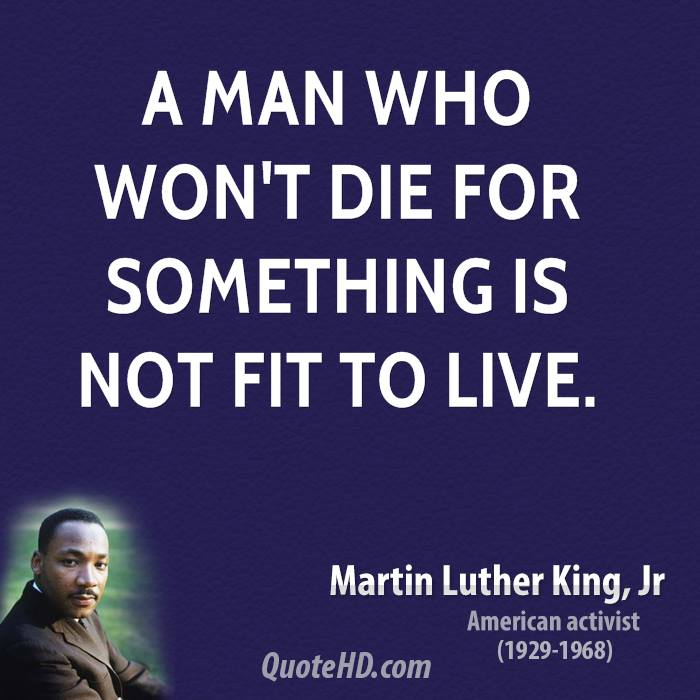 Its A Good Day To Die Quote: Martin Luther Quotes About Death. QuotesGram
