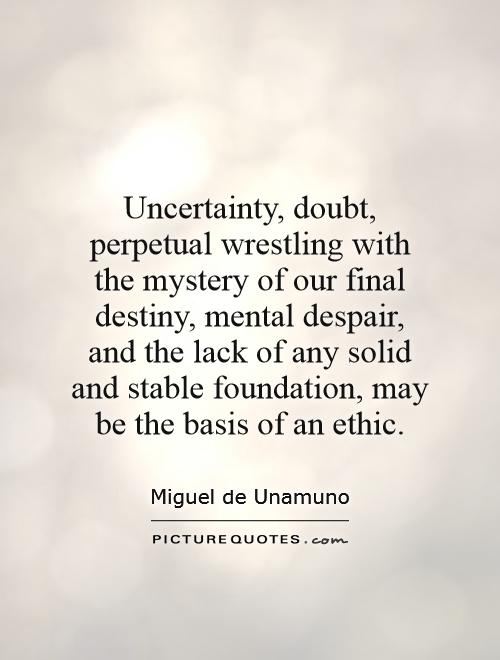 certainty and doubt Faustin combe mrs callaghan ap lang pd 7 certainty and doubt certainty and doubt go hand in hand because too much certainty can make a person close-minded.