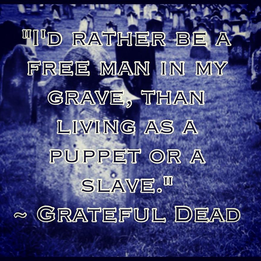 Ba Quote: Grateful Dead Quotes On Life. QuotesGram