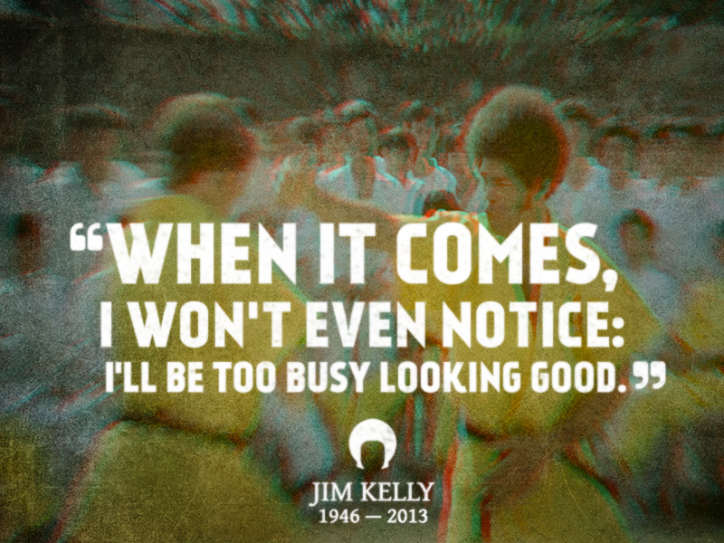 Jim kelly famous quotes