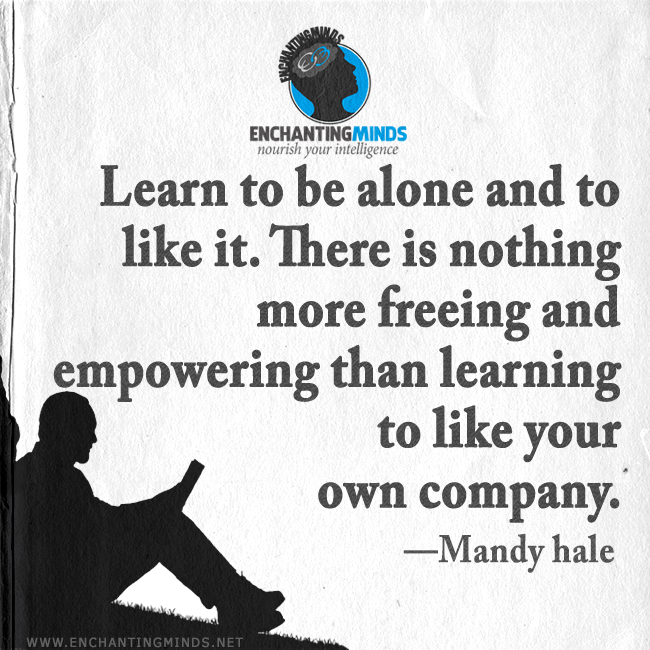 There Is Nothing Like Home Quotes: Learning To Be Alone Quotes. QuotesGram