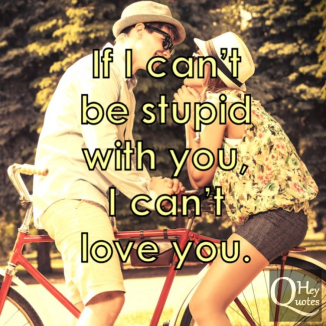 Funny Quotes On Stupid Love : Being Stupid In Love Quotes. QuotesGram