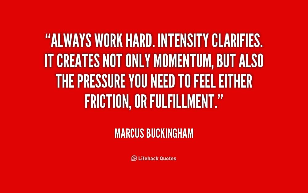 Rage And Intensity Quotes: Marcus Buckingham Quotes. QuotesGram