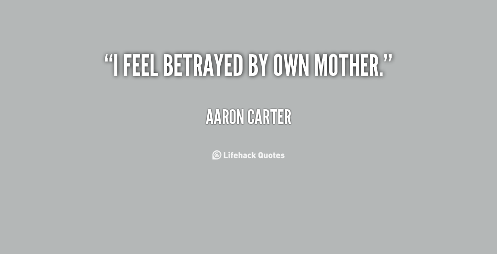 Movie Quotes About Betrayal Quotesgram: Mother Betrayal Quotes. QuotesGram