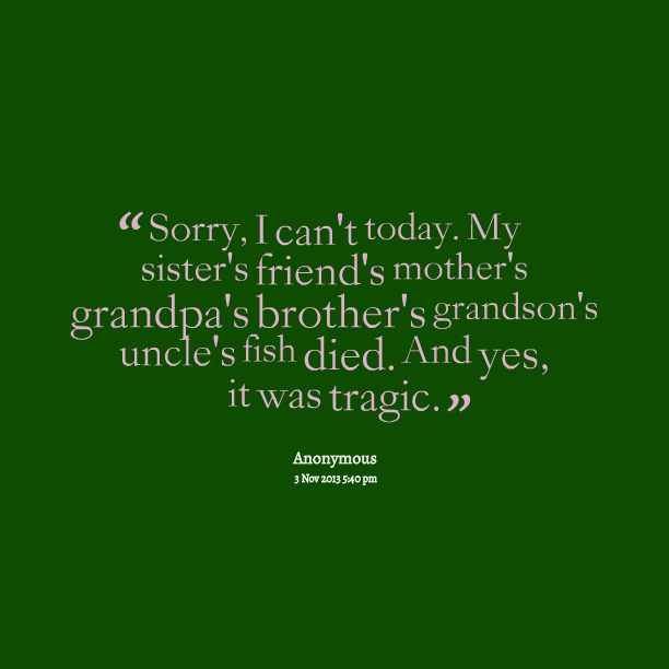 Sorry Quotes For My Friends : Sister died quotes quotesgram