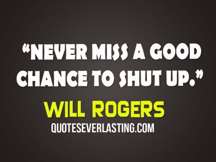 Never Miss A Chance Lo Sabes: Shut Up Quotes And Sayings. QuotesGram