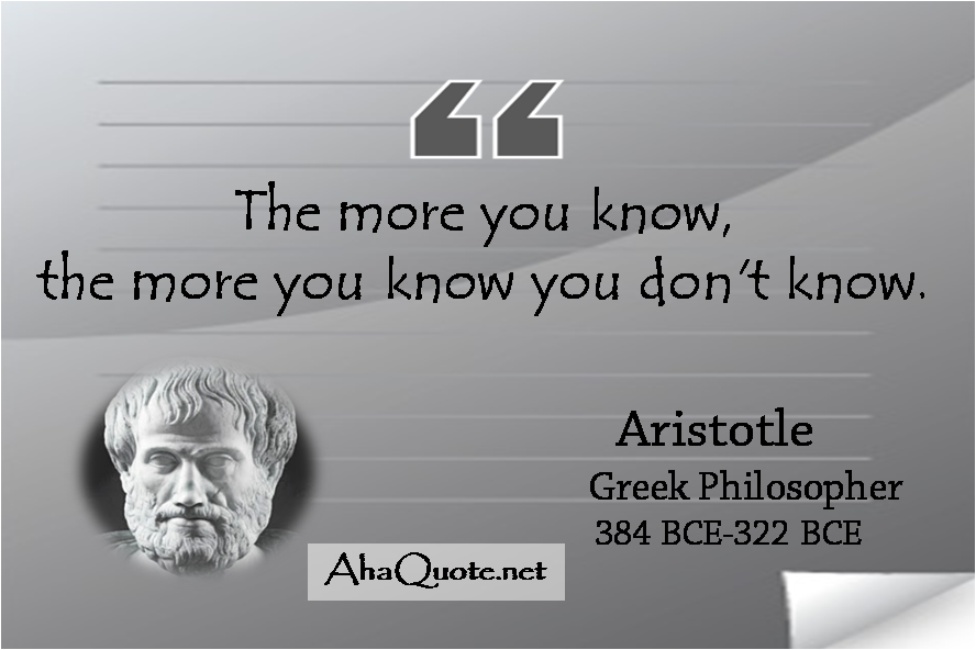 Inspirational Quotes Aristotle By Ibbds: The More You Know Quotes. QuotesGram