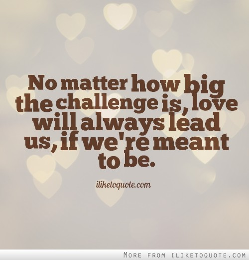 Challenge Sayings Pictures: Big Challenges Quotes. QuotesGram