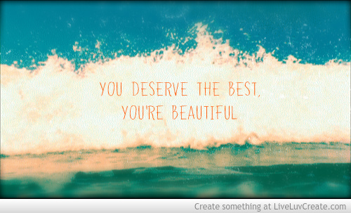 You Deserve The Best Quotes. QuotesGram