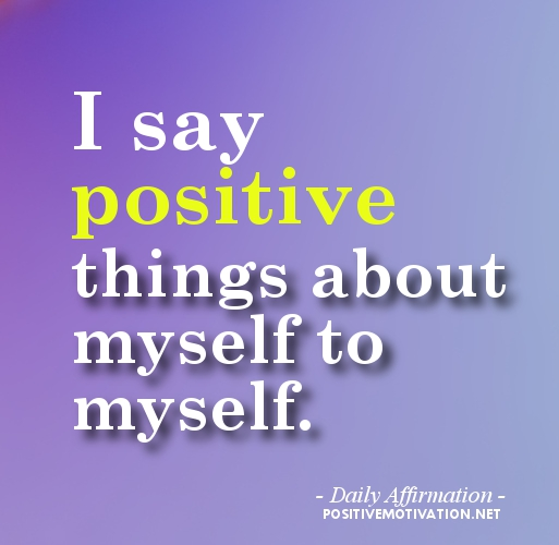 For self daily affirmations esteem positive Daily Affirmations