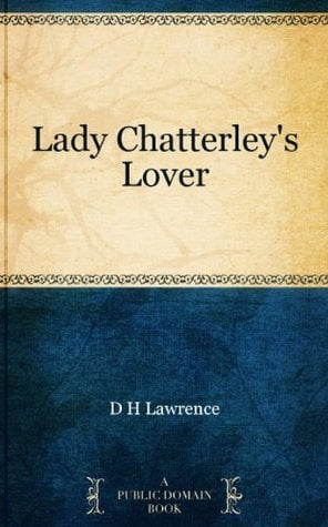 lady chatterleys lover notes Lady chatterley's lover is a novel by d h lawrence, first published privately in 1928 in italy edited with an introduction, explanatory notes.