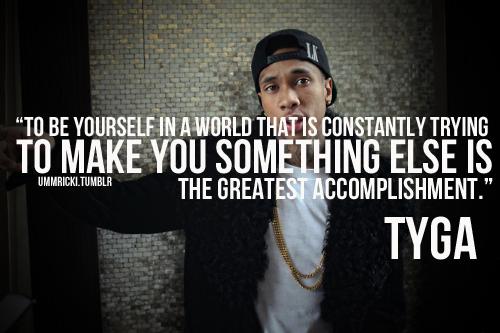 Tyga Quotes About Life: Tyga Lyric Quotes. QuotesGram