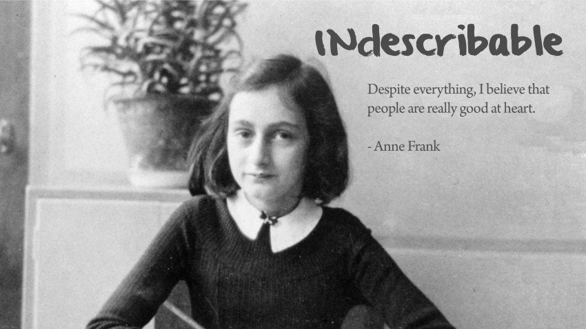 the life and influence of anne frank Anne frank had been in hiding from the nazis for 25 months with her  when i  write, i can shake off all my cares (anne frank: her life and.