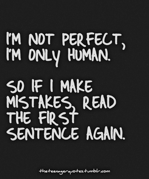 Make Mistakes Im Not Perfect Quotes. QuotesGram