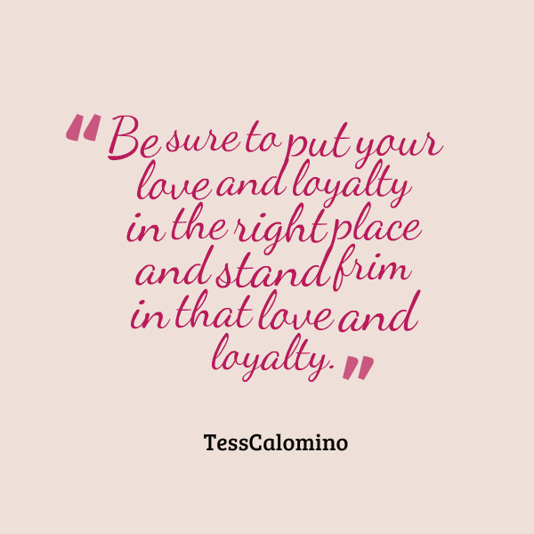 Quotes About Love: Quotes About Love And Loyalty. QuotesGram