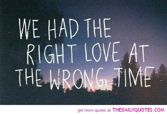 Quotes About Wrong Timing. QuotesGram