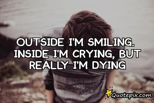 Happy Outside Sad Inside Quotes. QuotesGram
