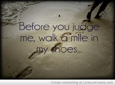 Walk A Mile In Your Shoes Quote