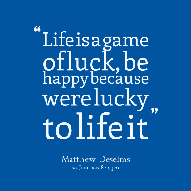 Lucky Quotes | Lucky Sayings | Lucky Picture Quotes
