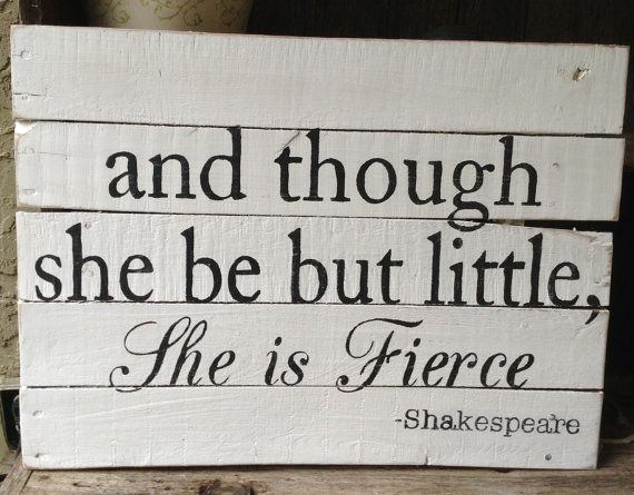 Though She Is Little She Is Fierce Shakespeare Quotes