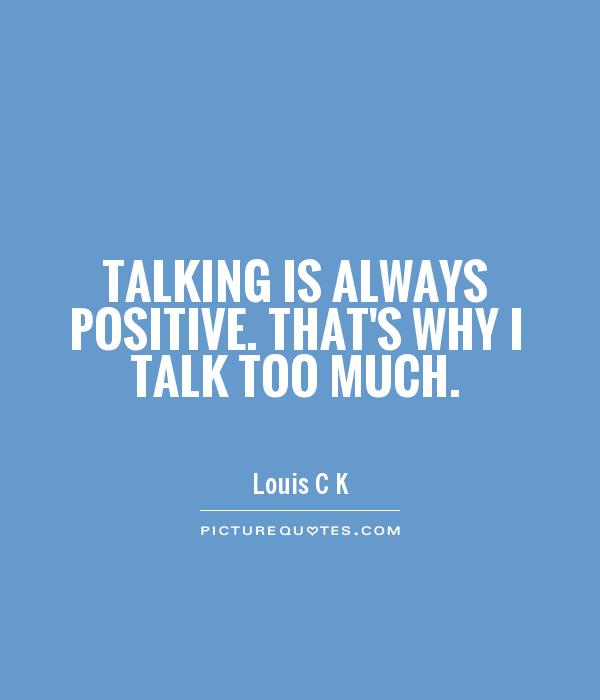 Quotes About Talking To People: People Who Talk Too Much Quotes. QuotesGram