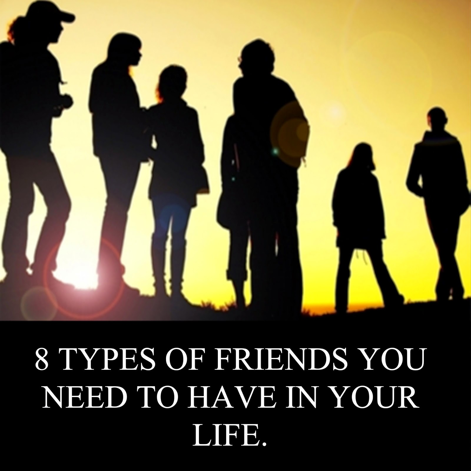 types of friends We might not hang out as much as i would like, but i appreciate to have these  women in my life here are seven type of friends i am blessed to.