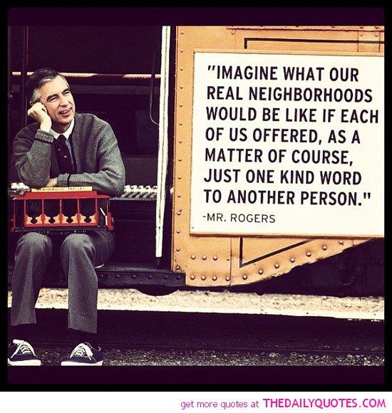 Inspirational Quotes Mr Rogers Quotesgram