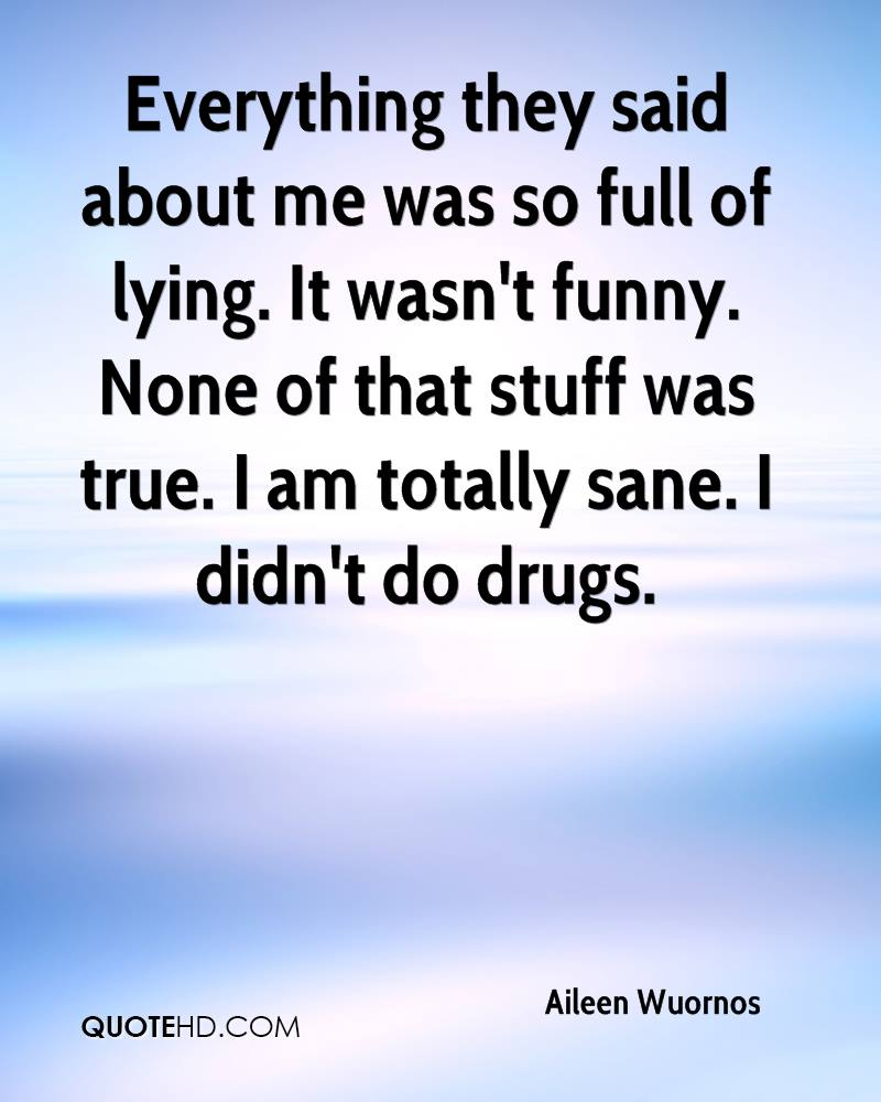 Short Sweet I Love You Quotes: Aileen Wuornos Quotes And Sayings. QuotesGram